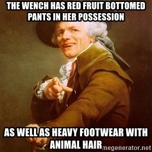Joseph Ducreux - the wench has red fruit bottomed pants in her possession as well as heavy footwear with animal hair