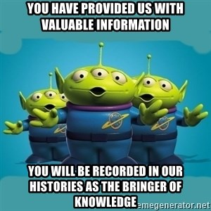 Toy story aliens - You have provided us with valuable information You will be recorded in our histories as the bringer of knowledge