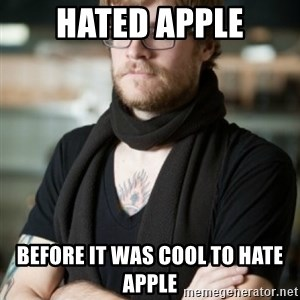 hipster Barista - HATED APPLE BEFORE IT WAS COOL TO HATE APPLE
