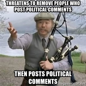 contradiction - threatens to remove people who post political comments then posts political comments