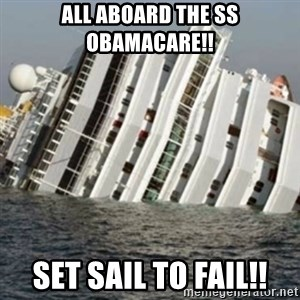 Sunk Cruise Ship - ALL ABOARD THE SS OBAMACARE!! SET SAIL TO FAIL!!