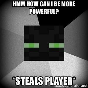 Enderman 1.8 - hmm how can i be more powerful? *steals player*