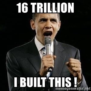 Expressive Obama - 16 trillion I built this !
