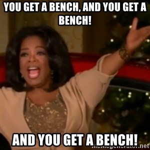 The Giving Oprah - YOU get a bench, and YOU get a bench! and you get a bench!