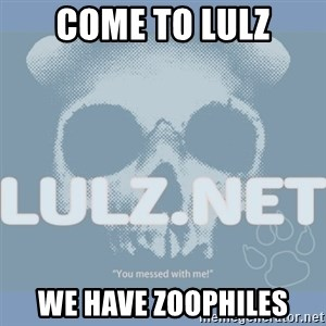 Lulz Dot Net - cOME TO lULZ WE HAVE ZOOPHILES