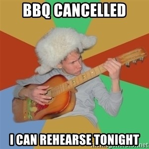 Guitarist - BBQ CANCELLED I CAN REHEARSE TONIGHT