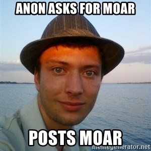 Beta Tom - anon asks for moar posts moar