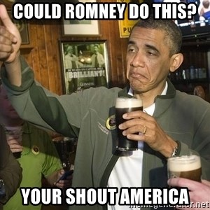 obama guinness - could romney do this? your shout america