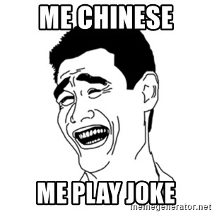 FU*CK THAT GUY - me chinese  me play joke