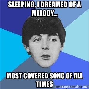 Paul Mccartney - sleeping, i dreamed of A MELODY... MOST COVERED SONG OF ALL TIMES