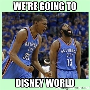 durant harden - We're going to disney world