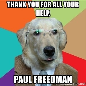 Business Dog - Thank you for all your help, Paul Freedman