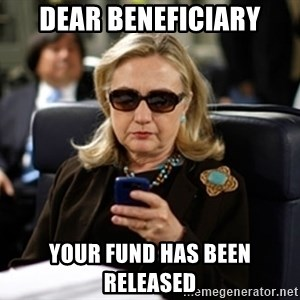 Hillary Text - Dear beneficiary your fund has been released