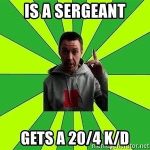 Mihalok - is a sergeant gets a 20/4 k/d