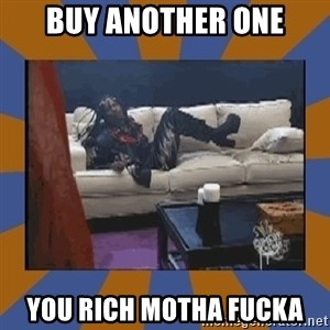 rick james fuck yo couch - buy another one you rich motha fucka