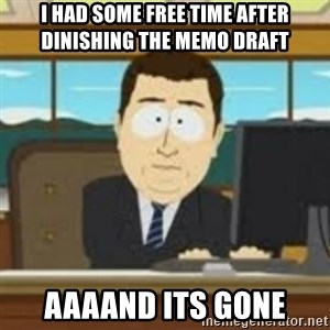 and now its gone - I had some free time after dinishing the memo draft AAAANd Its Gone