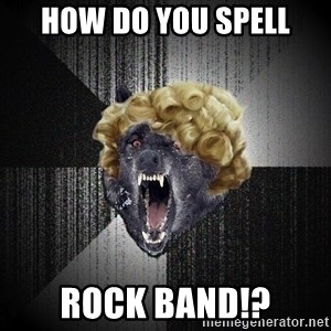 Insanity Wolf - HOW DO YOU SPELL ROCK BAND!?
