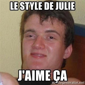 Really Stoned Guy - Le style de julie J'aime ça