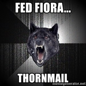 Insanity Wolf - Fed fiora... thornmail