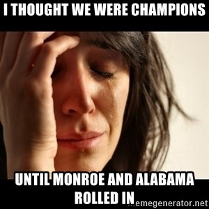 crying girl sad - i thought we were champions until monroe and alabama rolled in