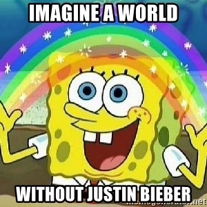 Imagination - Imagine A World Without Justin Bieber