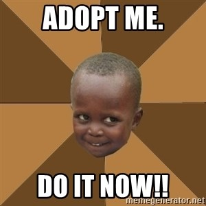 Homeless Haitian Child - adopt me. DO IT NOW!!
