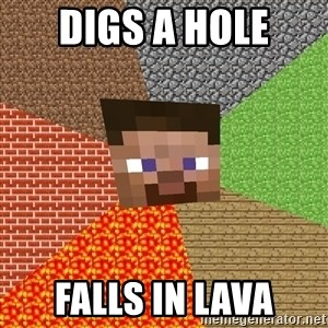 Minecraft Guy - digs a hole falls in lava