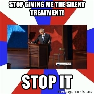 Invisible Obama - Stop giving me the silent treatment! STOP IT