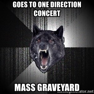Insanity Wolf - goes to one direction concert mass graveyard