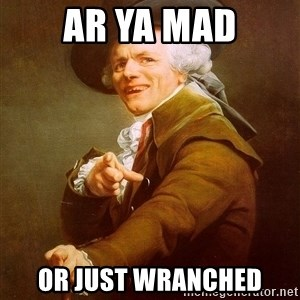 Joseph Ducreux - ar ya mad or just wranched