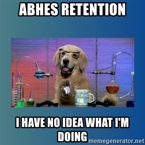 Chemistry Dog - ABHES Retention I have no idea what I'm doing