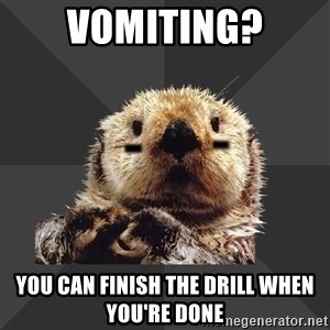 Roller Derby Otter - VOmiting? You can finish the drill when you're Done