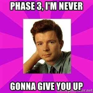 RIck Astley - PHASE 3, I'M NEVER GONNA GIVE YOU UP