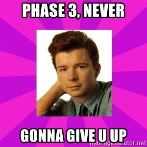 RIck Astley - PHASE 3, NEVER GONNA GIVE U UP