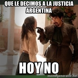 What do we say to the god of death ?  - Que le decimos a la Justicia argentina Hoy no