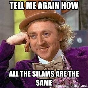Willy Wonka - tell me again how all the silams are the same