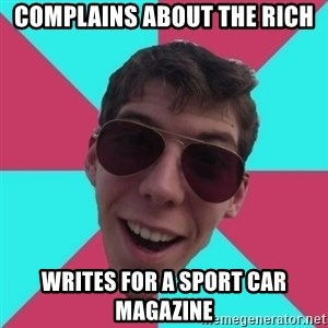 Hypocrite Gordon - Complains about the rich writes for a sport car magazine
