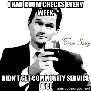 True Story Barney Staison - i HAD ROOM CHECKS EVERY WEEK dIDN'T GET COMMUNITY SERVICE ONCE