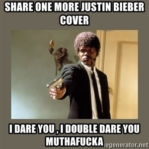 doble dare you  - Share one more Justin bieber  cover  I dare you , I double dare you MUTHAFUCKA