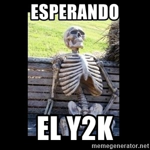 Still Waiting - esperando el y2k