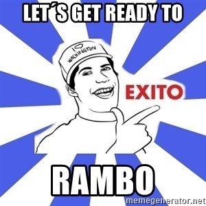 Exito Open English - Let´s get ready to rambo