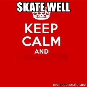 Keep Calm 2 - skate well