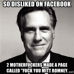 """RomneyMakes.com - so disliked on facebook 2 motherfuckers made a page called """"fuck you mitt romney"""