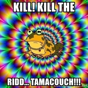hypno toad - kill! kill the ridd... tamacouch!!!