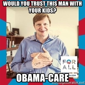 Jim Messina - would you trust this man with your kids? obama-care