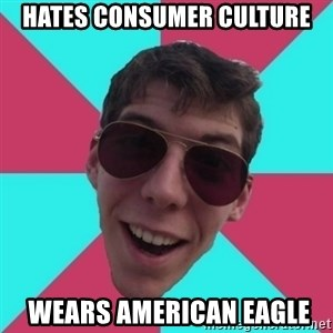 Hypocrite Gordon - hates consumer culture  wears american eagle