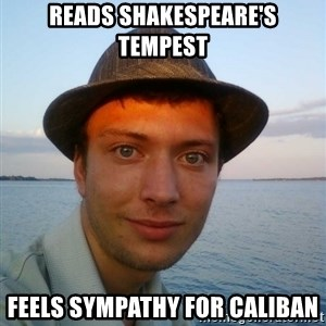 Beta Tom - reads shakespeare's tempest feels sympathy for caliban