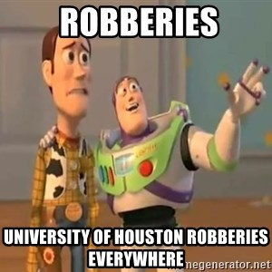 X, X Everywhere  -  Robberies university of houston robberies everywhere