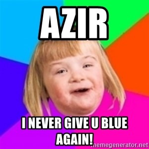 I can count to potato - Azir i never give u blue again!