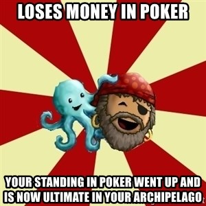Puzzle Pirate - Loses money in poker your standing in poker went up and is now ultimate in your archipelago